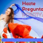 ABRETE A EXPERIENCIAS GRATIFICANTES CON PREGUNTAS POSITIVAS